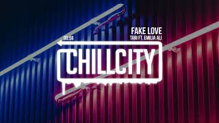 TARI - Fake Love (ft. Emilia Ali)