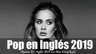 Musica Pop En Inglés 2019 ✬ Las Mejores Canciones Pop en Inglés