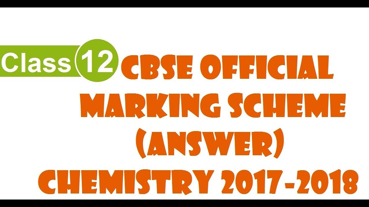 Cbse official chemistry marking scheme class 12 2018 youtube cbse official chemistry marking scheme class 12 2018 malvernweather Choice Image