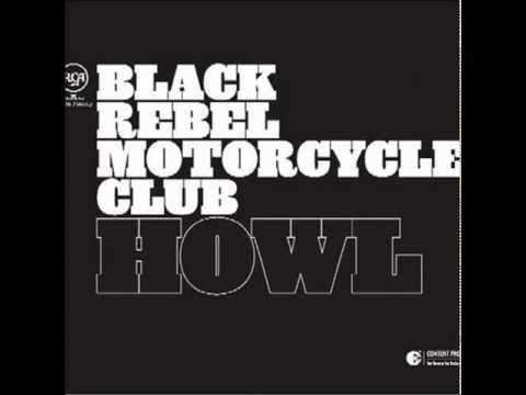 Howl (full album) - Black Rebel Motorcycle Club