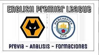 WOLVERHAMPTON WANDERERS VS  MANCHESTER CITY - Jornada 3 - Premier League - Previa y pronostico