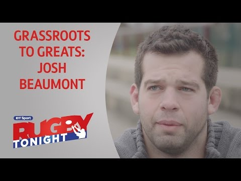 Grassroots to Greats: Josh Beaumont | Rugby Tonight