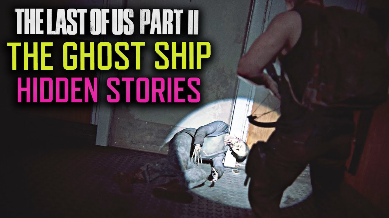 The Impossible Choice on the Ghost Ship - The Last of Us Part 2 Hidden Lore