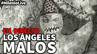 Los ángeles malos | #MilenioLive | Programa nº 18 (02/02/2019)