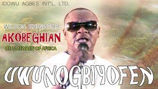 Edo  Wilson Ehigiator Akobeghian Uwunogbiyofen De Album Benin.mp3