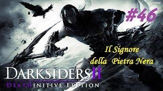 Darksiders II deathinitive edition ITA: Parte 46 - Il Signore della Pietra Nera