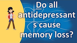 Do all antidepressants cause memory loss ? | Mega Health Channel & Answers