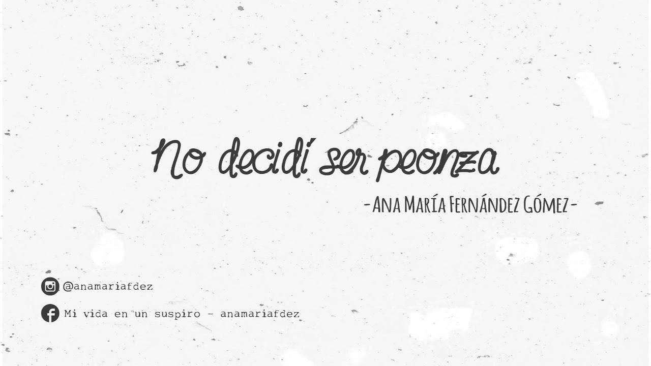 No decidí ser peonza – por Ana María Fernández Gómez