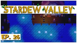 Stardew Valley - Ep. 26 - 2.5 Hour End of Summer Special! - Lets Play Stardew Valley Gameplay