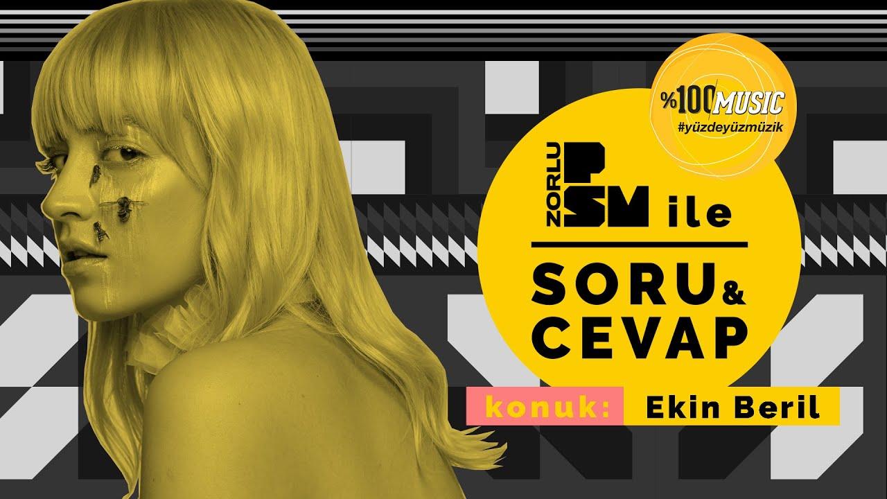 PSM İle Soru & Cevap presented by %100 Music #11: Ekin Beril