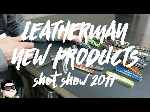 Leatherman's New Products at Shot Show 2017
