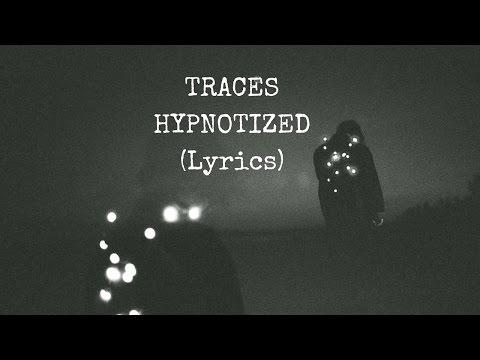 TRACES - Hypnotized (Lyrics)