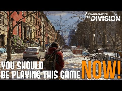 Why You Should Be Playing The Division RIGHT NOW! 1.8 & Beyond!