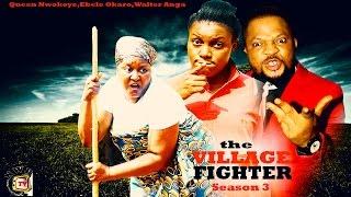 The Village Fighter Season 3 - 2015 Latest Nollywood Movie