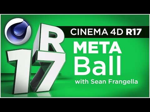 Cinema 4D R17 - Metaball Updates and Tutorial - Sean Frangella