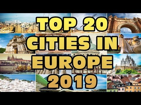 TOP 20 Cities to Visit in Europe in 2019