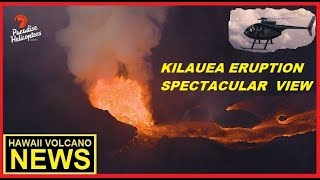 HAWAII VOLCANO Kilauea AERIAL VIEW Gigantic lava flows-Time Lapse Plume (June 21,2018)