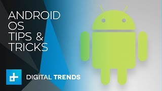 Android OS Tips and Tricks