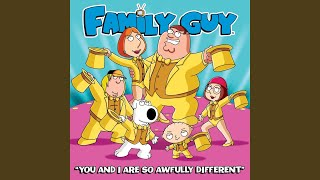 Watch Family Guy You And I are So Awfully Different video
