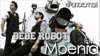 Moenia - Bebe Robot ( FM Versión 2012 ) + Download