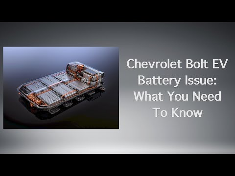 Chevrolet Bolt EV Battery Issue: What You Need To Know