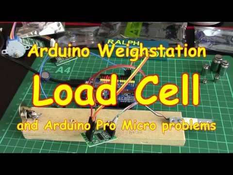 31 Load Cell Project Part 1 Arduino Micro Problems Plus