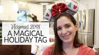 Vlogmas 2018 | A Magical Holiday Tag