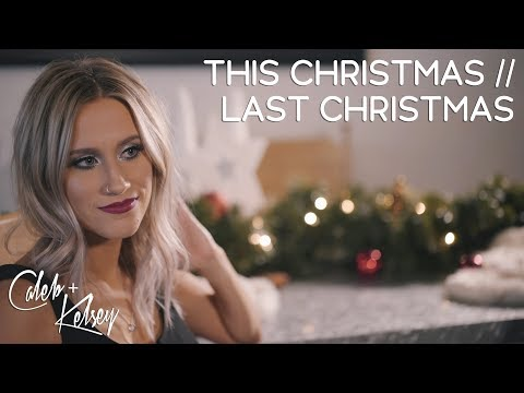 This Christmas / Last Christmas | Caleb And Kelsey