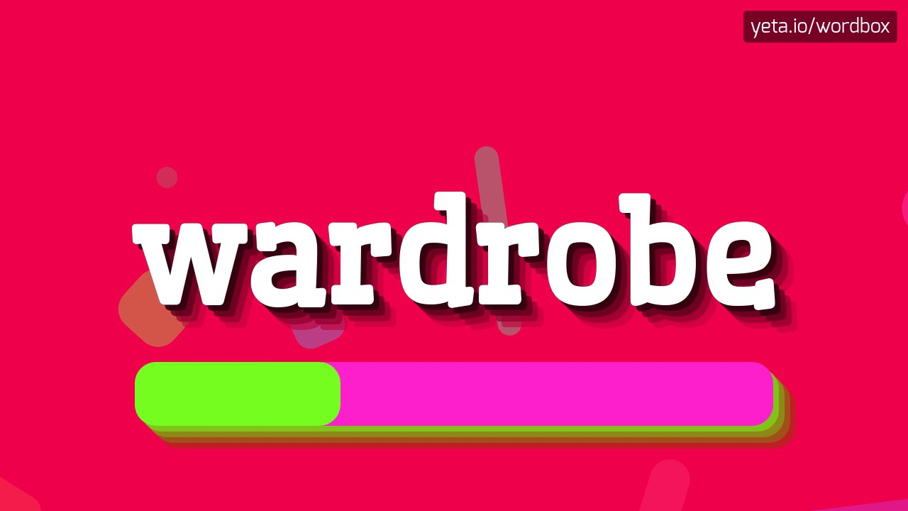 WARDROBE - HOW TO PRONOUNCE IT!?