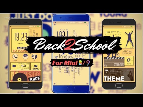 Third Party Themes For MIUI 9   Back2School