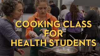 Teaching health students how to cook
