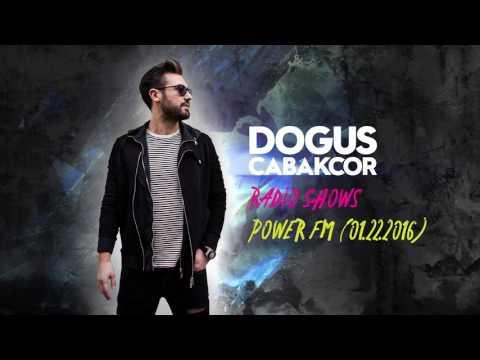 Dogus Cabakcor - Power FM (01.22.2016)