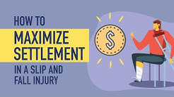 Slip and Fall Settlement Amount - How to Maximize Settlement in a Slip and Fall Injury