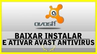 Como Baixar Instalar e Ativar o Avast Free Antivirus Completo 2019
