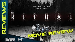 The Ritual 2017 MOVIE REVIEW