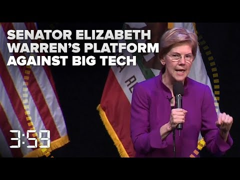 Elizabeth Warren goes after Big Tech (The 3:59, Ep. 531)