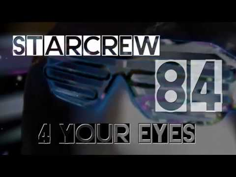 Starcrew 84 - 4 Your Eyes ( A Last Sign Remix )