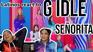 Latinos react to (G)I-DLE - Señorita🔥| REACTION  FEATURE FRIDAY✌