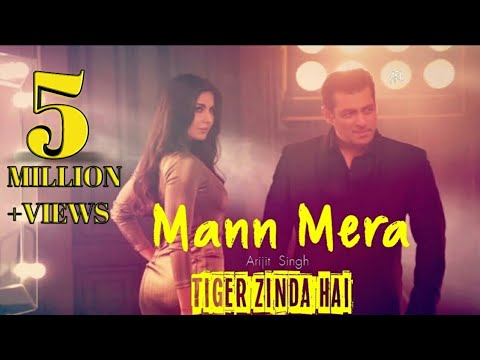 Mann Mera - Full Song | Tiger Zinda Hai |...