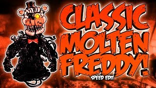 CLASSIC MOLTEN FREDDY (FNaF6) | Speed Edit!