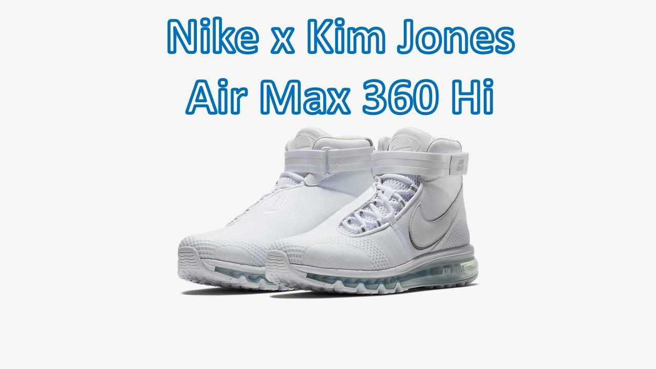 bfe8e86d705 Nike x Kim Jones - Air Max 360 Hi - YouTube