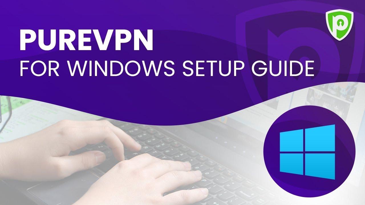 Download Windows VPN Software for PCs & Laptops