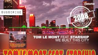 Tom Le Mont feat.  Starship - We Built This City (Topmodelz Radio Mix)