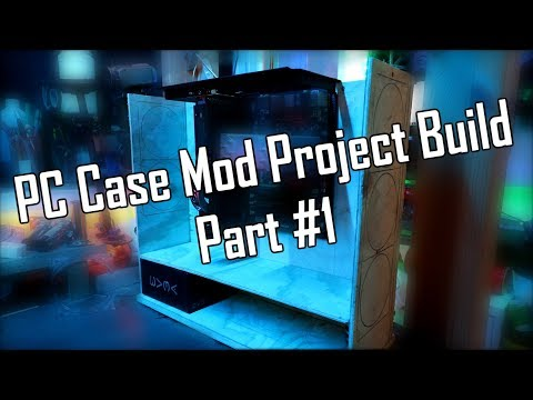 "DIY Wooden PC Case Mod Project Build Part #1 | 2019 ""Project PyroFlection"""