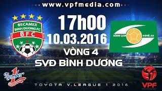 becamex binh duong vs song lam nghe an - vleague 2016  full