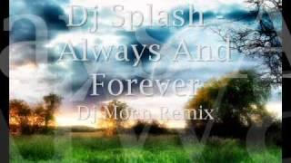 Dj Splash - Always And Forever(Dj Moen Remix)