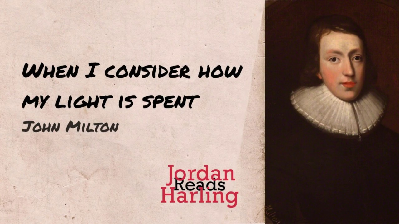 an analysis of when i consider how my light is spent a sonnet by john milton When i consider how my light is spent by john milton (1608 - 1674) when i consider how my light is spent, ere half my days in this dark world and wide, and.