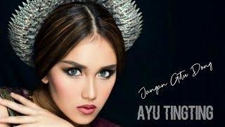 Download AYU TINGTING - JANGAN GITU DONG (Lirik) Mp3