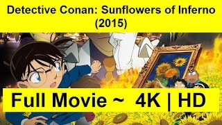 Detective-Conan--Sunflowers-of-Inferno-2015 FuLL-LENGth