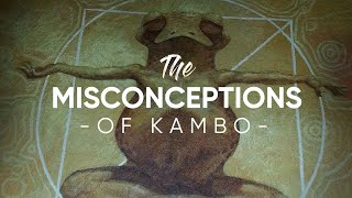 3 Misconceptions About Kambo